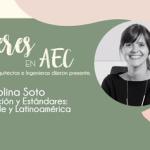 Presentación de Carolina Soto en evento internacional: Mujeres en AEC